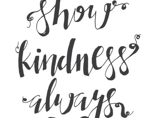 SHOW KINDNESS ALWAYS